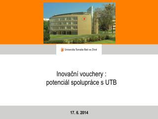 Inovační vouchery : p otenciál spolupráce s UTB
