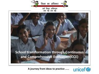 School transformation through Continuous and  C omprehensive Evaluation(CCE)