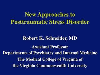New Approaches to  Posttraumatic Stress Disorder
