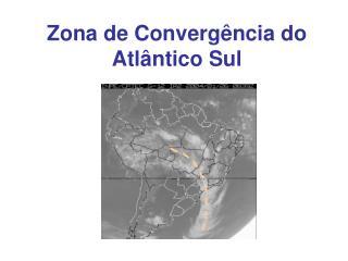 Zona de Converg�ncia do Atl�ntico Sul