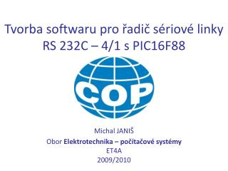 Tvorba softwaru pro řadič sériové linky RS 232C – 4 / 1 s PIC16F88