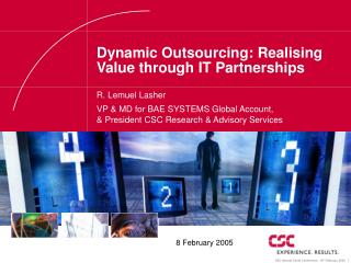 Dynamic Outsourcing: Realising Value through IT Partnerships