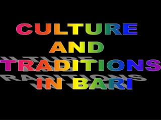 CULTURE  AND  TRADITIONS  IN BARI