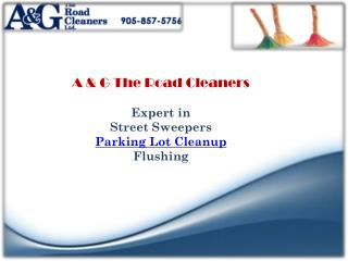 A & G The Road Cleaners-Mississauga Ontario Street Sweeping