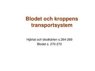 Blodet och kroppens transportsystem