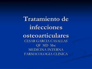Tratamiento de infecciones osteoarticulares