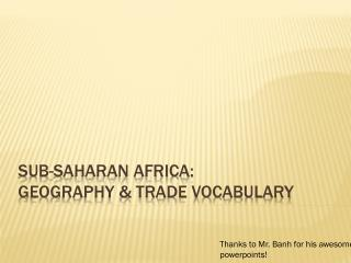 Sub-Saharan Africa:  Geography & Trade Vocabulary