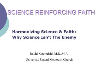 SCIENCE REINFORCING FAITH