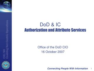 DoD & IC 	 Authorization and Attribute Services