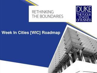 Week In Cities [WIC] Roadmap