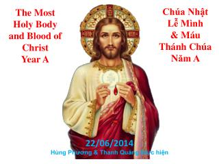 The Most Holy Body and Blood of Christ  Year A