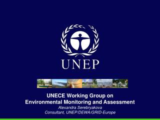 UNECE Working Group on  Environmental Monitoring and Assessment Alexandra Serebryakova