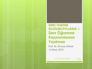 DERS TANITIM  BİLGİLERİ/SYLLABUS  I Ders Öğrenme Kazanımlarının Yazılması