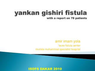 yankan gishiri fistula with a report on 78 patients