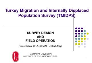 Turkey Migration and Internally Displaced Population Survey (TMIDPS)