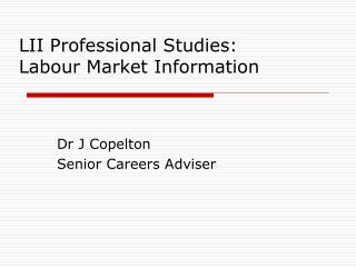 LII Professional Studies: Labour Market Information