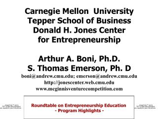 Carnegie Mellon  University Tepper School of Business Donald H. Jones Center  for Entrepreneurship