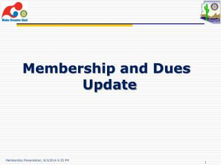 Membership and Dues  Update