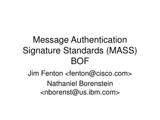 Message Authentication Signature Standards (MASS) BOF