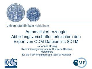 Automatisiert erzeugte Abblidungsvorschriften erleichtern den Export von ODM-Dateien ins SDTM