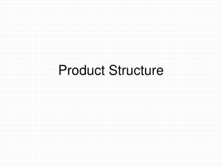 Product Structure
