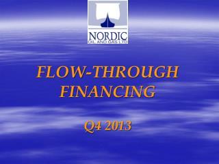 FLOW-THROUGH FINANCING Q4 2013