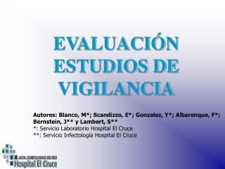 EVALUACI�N ESTUDIOS DE VIGILANCIA