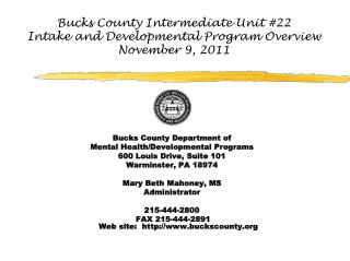 Bucks County Intermediate Unit #22 Intake and Developmental Program Overview  November 9, 2011