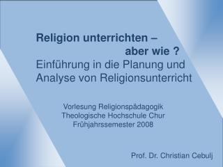 Religion unterrichten –  aber wie ?  Einführung in die Planung und