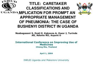 TITLE:  CARETAKER CLASSIFICATIONS AND IMPLICATION FOR PROMPT AND APPROPRIATE MANAGEMENT OF PNEUMONIA: THE CASE OF BUSHEN