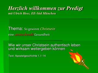 Herzlich willkommen zur Predigt mit Ulrich Hees, EE-Süd München