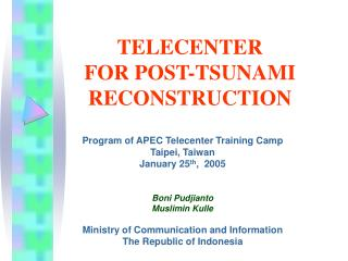 TELECENTER  FOR POST-TSUNAMI RECONSTRUCTION