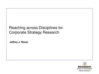 Reaching across Disciplines for Corporate Strategy Research