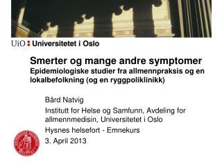 Bård Natvig Institutt for Helse og Samfunn, Avdeling for allmennmedisin, Universitetet i Oslo