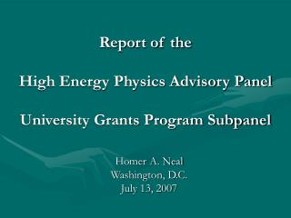 Report of the  High Energy Physics Advisory Panel University Grants Program Subpanel