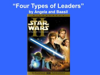Four Types of Leaders  by Angela and Baasil