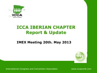 ICCA IBERIAN CHAPTER Report & Update