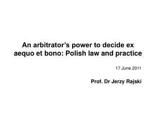 An arbitrator's power to decide ex aequo et bono: Polish law and practice