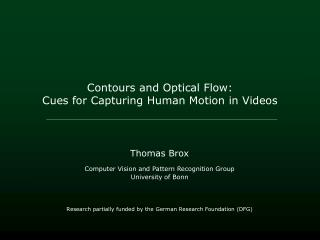 Contours and Optical Flow:  Cues for Capturing Human Motion in Videos