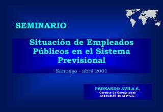Situación de Empleados Públicos en el Sistema Previsional  Santiago - abril 2001