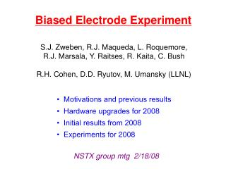 Biased Electrode Experiment