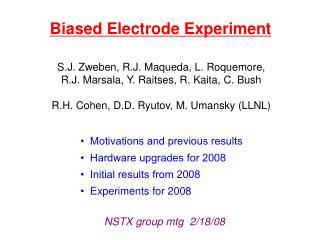 Biased Electrode Experiment