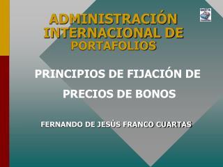 ADMINISTRACIÓN INTERNACIONAL DE  PORTAFOLIOS