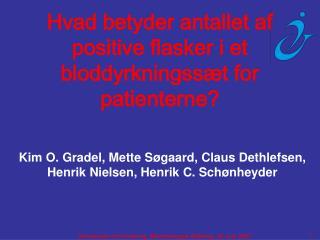 Hvad betyder antallet af positive flasker i et bloddyrkningssæt for patienterne?