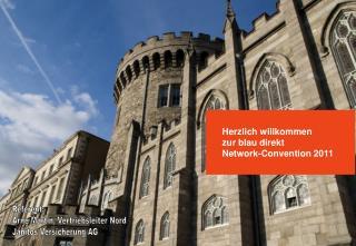 Herzlich willkommen  zur blau direkt  Network-Convention 2011