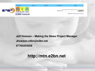 Jeff Howson – Making the News Project Manager Jhowson.e2bn@e2bn 07765253028