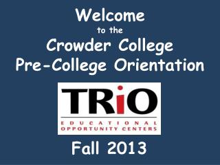 Welcome to the Crowder College Pre-College Orientation