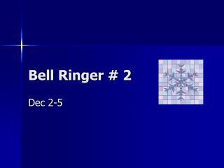 Bell Ringer # 2