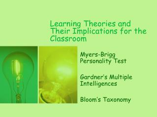 Learning Theories and Their Implications for the Classroom