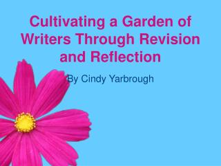 Cultivating a Garden of Writers Through Revision and Reflection